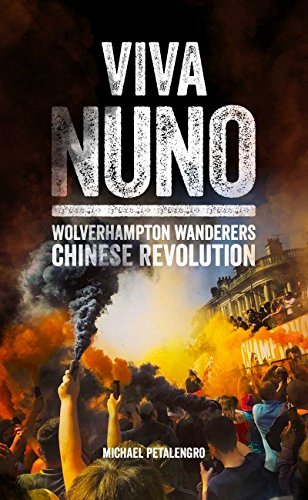 (Viva Nuno: The Chinese Revolution at Wolverhampton)