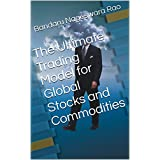 The Ultimate Trading Model for Global Stocks and Commodities
