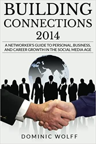 Building Connections 2014: A Networker's Guide To Personal