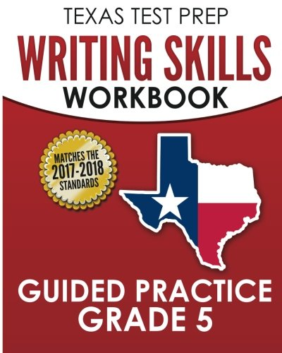 TEXAS TEST PREP Writing Skills Workbook Guided Practice Grade 5: Full Coverage of the TEKS Writing Standards