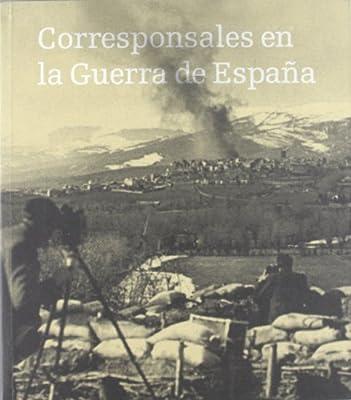 Corresponsales en la Guerra de España: Amazon.es: VV. AA.: Libros