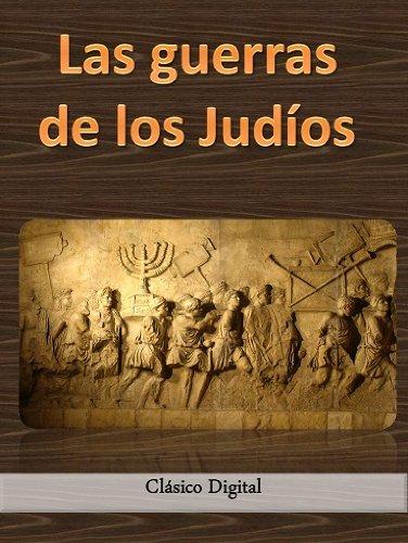 Las guerras de los Judios (Clasicos de la historia nº 1) (Spanish Edition)
