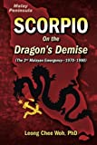 img - for Scorpio On the Dragon's Demise (Fighting the Communists on the Malay Peninsula - The Long Emergency) (Volume 5) book / textbook / text book