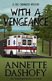 With A Vengeance (A Zoe Chambers Mystery Book 4) by [Dashofy, Annette]