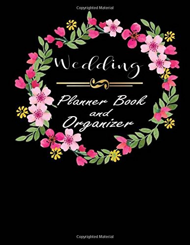 Wedding Planner Book And Organizer: Detail Organizer Planner & Check list for Wedding Planner, Supplier & Budget Planner, Bachelorette Party, Bridal ... Bridal Organizer Journal) (Volume 4)