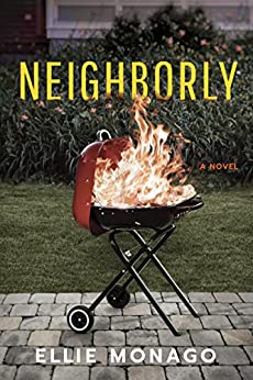 Neighborly: A Novel by [Monago, Ellie]