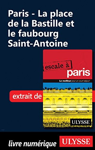 Bastille Place - Paris - La place de la Bastille et le faubourg Saint-Antoine (French Edition)