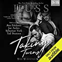 Taking Turns: The Turning Series, Book 1 Hörbuch von JA Huss Gesprochen von: Ava Erickson, Sebastian York, Tad Branson, Joe Arden