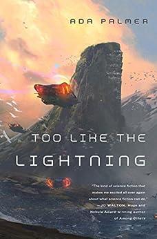 Too Like the Lightning: A Novel (Terra Ignota) by [Palmer, Ada]