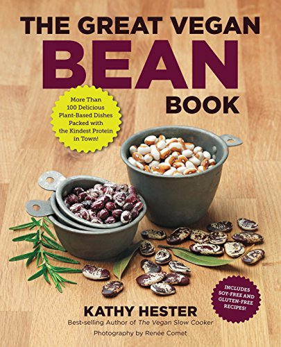 The Great Vegan Bean Book: More than 100 Delicious Plant-Based Dishes Packed...