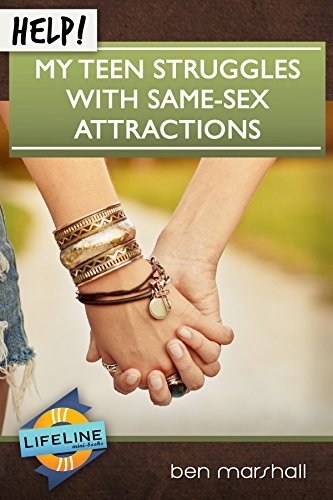 Help! My Teen Struggles with Same-sex Attraction