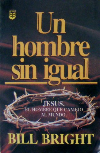 Un Hombre Sin Igual: A Man Without Equal (Spanish Edition)