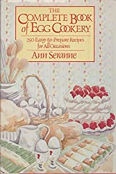 The Complete Book Of Egg Cookery