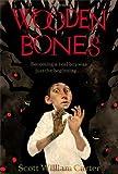 Wooden Bones, Scott William Carter, 1442427523