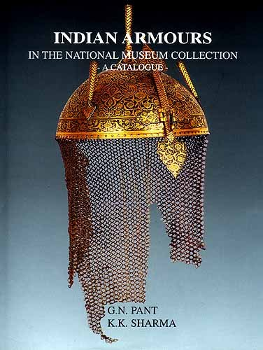 Indian Armours in the National Museum Collection ; A Catalogue Armour Collection