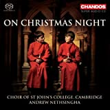 On Christmas Night (Carols From St John's College Choir Cambridge) (Andrew Nethsingha) (Chandos)