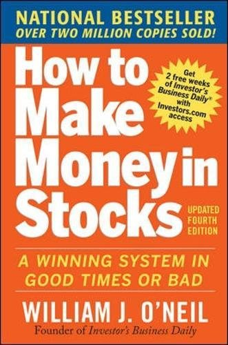 How to Make Money in Stocks : A Winning System in Good Times and Bad, Fourth Edition