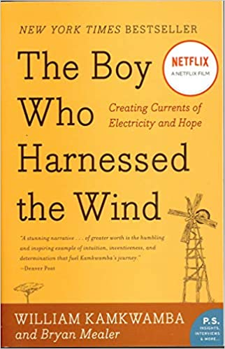 The Boy Who Harnessed the Wind: Creating Currents of Electricity and Hope  (P.S.): Kamkwamba, William, Mealer, Bryan: Amazon.com: Books