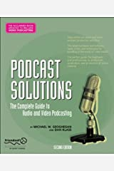 Podcast Solutions: The Complete Guide to Audio and Video Podcasting Paperback