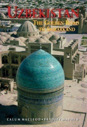 Uzbekistan the Golden Road to Samarkand (Odyssey Uzbekistan) by Calum MacLeod, Bradley Mayhew 7th (seventh) Edition - Hong Kong Legends India Of