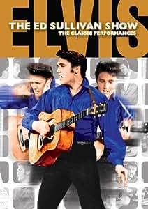 Elvis Presley: The Ed Sullivan Shows: The Performances