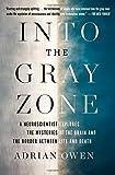 Into the Gray Zone: A Neuroscientist Explores the