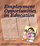 img - for Employment Opportunities in Education: How To Secure Your Career book / textbook / text book