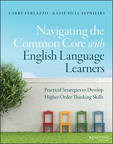 Navigating the Common Core with English Language Learners: Practical Strategies to Develop Higher-Order Thinking Skills (J-B Ed: Survival ()