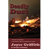 Deadly Dust: Miracles and disasters from dust as small as a billionth of a meter