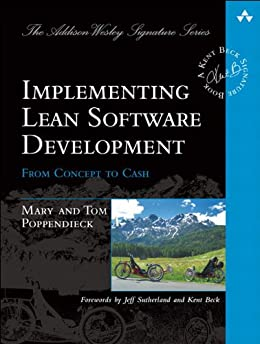 Implementing Lean Software Development: From Concept to Cash (Addison-Wesley Signature Series (Beck)) por [Poppendieck, Mary, Poppendieck, Tom]