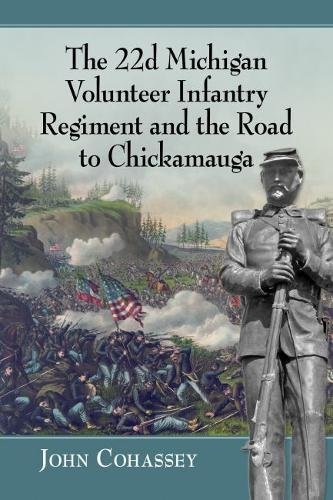 The 22nd Michigan Infantry and the Road to Chickamauga