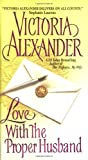 Love with the Proper Husband, Victoria Alexander, 0060001453