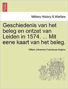Geschiedenis van het beleg en ontzet van Leiden in 1574