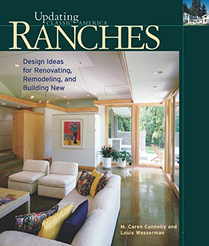 Ranches: Design Ideas for Renovating, Remodeling, and Building New (Updating Classic America) ()