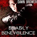 Deadly Benevolence Audiobook by Dawn Brower Narrated by Will Tulin