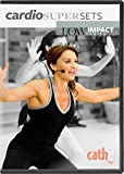 Cathe Friedrich's Low Impact Series: Cardio Supersets