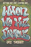 When We Wuz Famous, Greg Takoudes, 0805094520