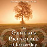 The Genesis Principle of Leadership : Claiming and Cultivating Your Created Capacity | Richard D. Allen PhD