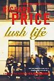 Lush Life, Richard Price, 0312428227