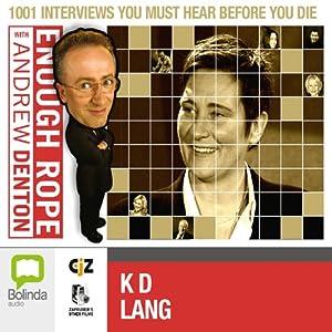 Enough Rope with Andrew Denton: K.D. Lang Radio/TV Program