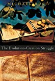 The Evolution-Creation Struggle : Ignorant Armies Clash by Night, Richards, Robert J. and Ruse, Michael, 0674016874