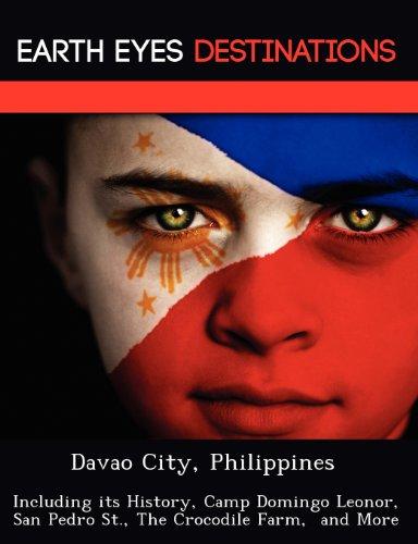 Davao City, Philippines: Including its History, Camp Domingo Leonor, San Pedro St., The Crocodile Farm,  and More