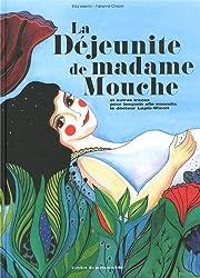 La Déjeunite de madame Mouche : Et autres tracas pour lesquels elle consulta le docteur Lapin-Wicott