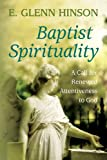 Baptist Spirituality: A Call for Renewed Attentiveness to God