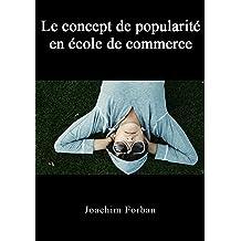 Le concept de popularité en école de commerce: Guide de survie en business school (French Edition)