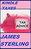 How Do I Pay Taxes on My Kindle Royalties?: Easy, Fast, Simple Read, 1-2-3 Steps,Quick Solution, Answers (Get Your Tax Right)