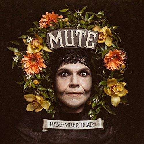 Mute-Remember Death-CD-FLAC-2016-FAiNT Download