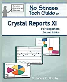 Amazon com: No Stress Tech Guide To Crystal Reports XI For