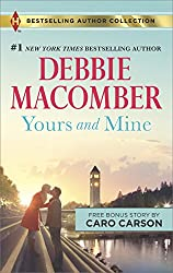 Yours and Mine & The Bachelor Doctor's Bride: Yours and Mine (Harlequin Bestselling Author Collection)