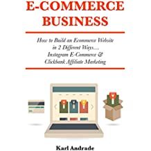 Ecommerce Business: How to Build an Ecommerce Website in 2 Different Ways… Instagram E-Commerce & Clickbank Affiliate Marketing